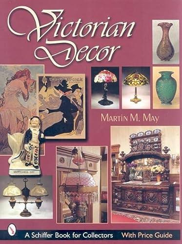 Victorian Decor (Schiffer Book for Collectors): Martin M May