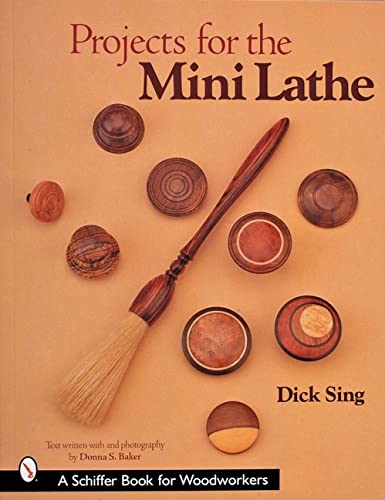 9780764314629: Projects for the Mini Lathe (A Schiffer Book for Woodworkers)
