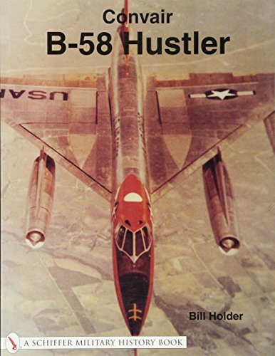 9780764314681: Convair B-58 Hustler