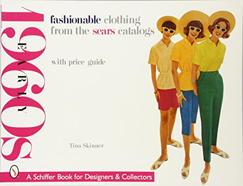 9780764314711: Fashionable Clothing from the Sears Catalogs: Early 1960s (Schiffer Book for Collectors)