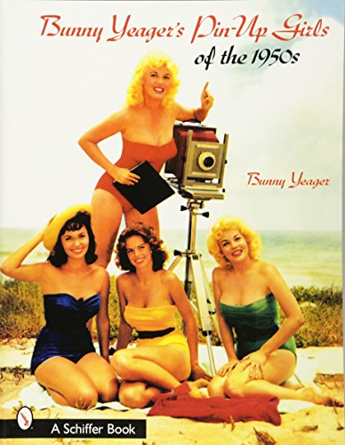 9780764314735: Bunny Yeager's Pin-Up Girls Of The 1950s