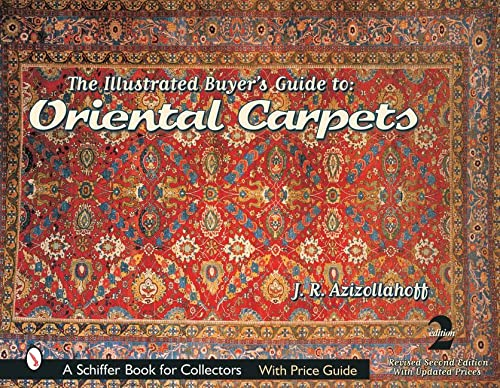 9780764314872: The Illustrated Buyer's Guide to Oriental Carpets (A Schiffer Book for Collectors)