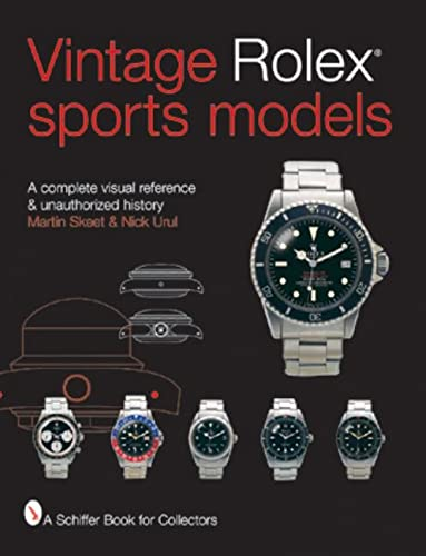 9780764314964: Vintage Rolex Sports Models: A Complete Visual Reference & Unauthorized History