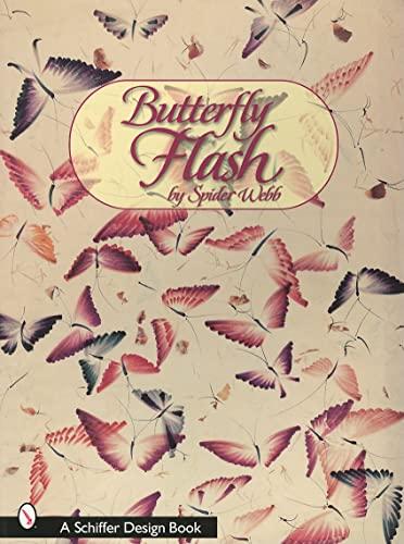9780764315053: Butterfly Flash (Schiffer Design Books)