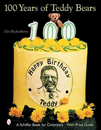 100 Years of Teddy Bears: A Centennial Celebration (A Schiffer Book for Collectors): Hockenberry, ...
