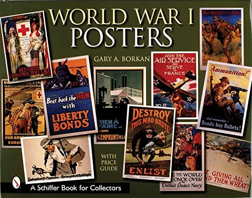 World War I Posters (Schiffer Book for Collectors with Price Guide): Borkan, Gary A.