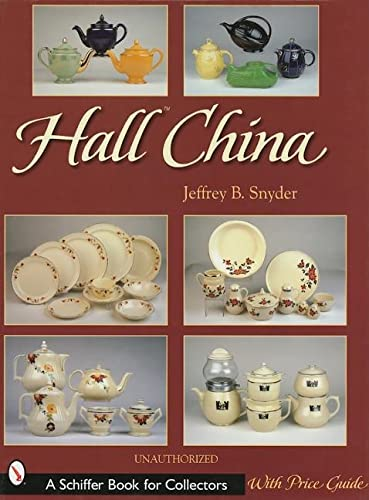 9780764315244: Hall China (A Schiffer Book for Collectors)