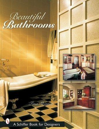 Beautiful Bathrooms (Schiffer Book for Designers): Skinner, Tina