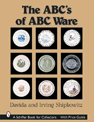 The ABC's of ABC Ware (Schiffer Book: Shipkowitz, Davida, Sellens,