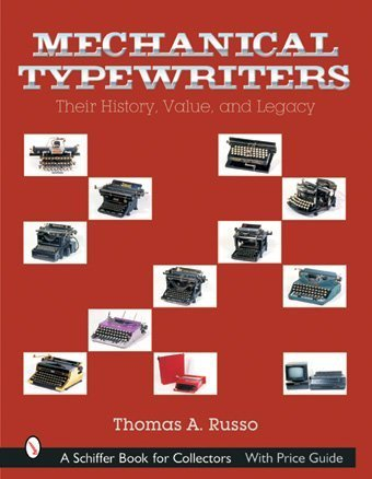 9780764315459: Mechanical Typewriters: Their History, Value, and Legacy