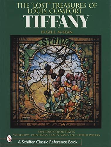 9780764315473: Lost Treasures Of Louis Comfort Tiffany