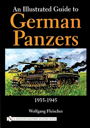 9780764315565: An Illustrated Guide to German Panzers 1935-1945 (Schiffer Military History)