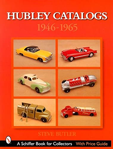 9780764315633: Hubley Toy Catalogs: 1946-1965 (Schiffer Book for Collectors)