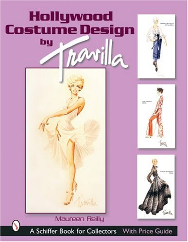 9780764315695: Hollywood Costume Design by Travilla (A Schiffer Book for Collectors)