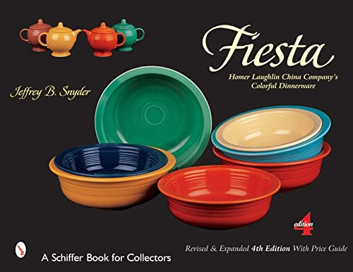 9780764315756: Fiesta: The Homer Laughlin China Company's Colorful Dinnerware (A Schiffer Book for Collectors)