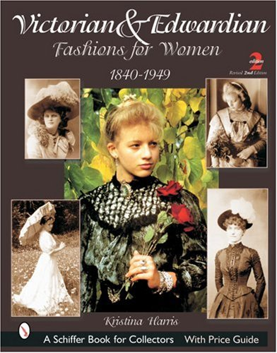 9780764315770: Victorian & Edwardian Fashions for Women, 1840-1919: With Price Guide (Schiffer Book for Collectors)