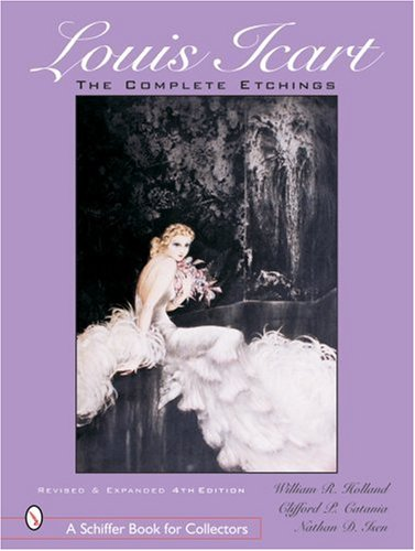 9780764315848: Louis Icart: The Complete Etchings (Schiffer Book for Collectors)