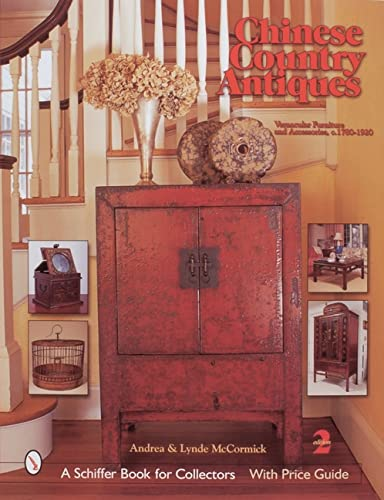 9780764315855: Chinese Country Antiques: Vernacular Furniture and Accessories, C. 1780-1920