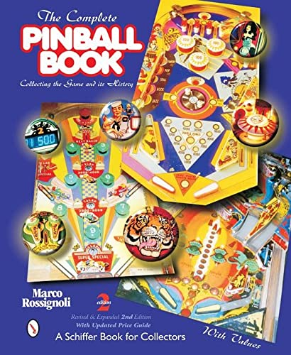 9780764315862: The Complete Pinball Book: Collecting the Game and Its History (A Schiffer Book for Collectors)