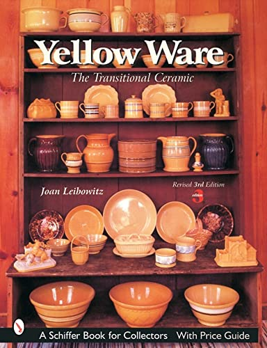 Yellow Ware: The Transitional Ceramic: Leibowitz, Joan