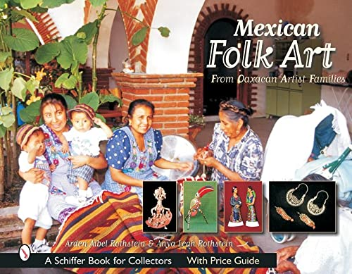 9780764315985: Mexican Folk Art: From Oaxacan Artist Families