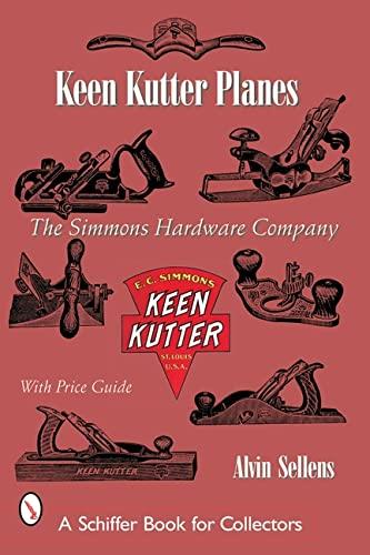 Keen Kutter Planes: The Simmons Hardware Company: Alvin Sellen; Alvin