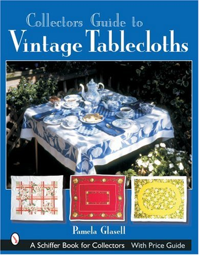 9780764316166: Collector's Guide to Vintage Tablecloths (Schiffer Book for Collectors)