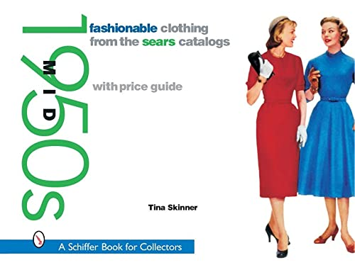 9780764316203: Fashionable Clothing from the Sears Catalogs: Mid 1950s (Schiffer Book for Collectors)