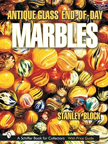 9780764316302: Antique Glass End of Day Marbles