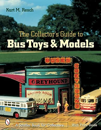 9780764316319: The Collector's Guide to Bus Toys and Models (Schiffer Book for Collectors)