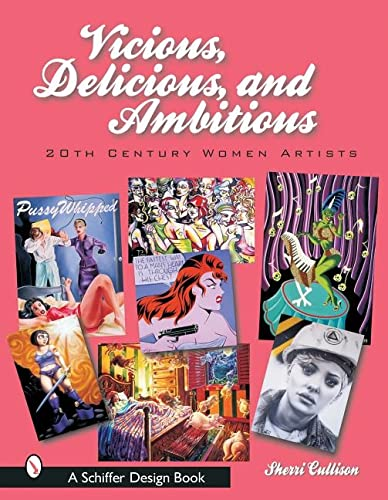 Vicious, Delicious, and Ambitious: 20th Century Women Artists: Sherri Cullison
