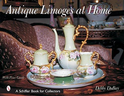 9780764316388: Antique Limoges at Home (Schiffer Book for Designers & Collectors)