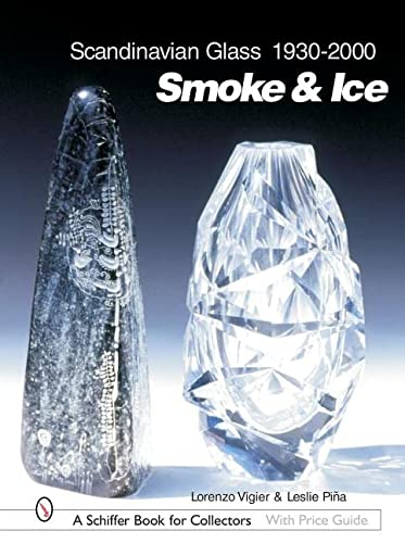 Scandinavian Glass 1930-2000: Smoke Ice (Schiffer Book for Collectors with Price Guide)