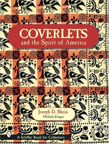 COVERLETS AND THE SPIRIT OF AMERICA; THE SHEIN COVERLETS: Zongor, Melinda