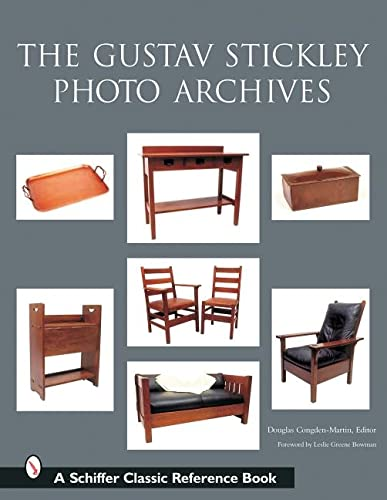 The Gustav Stickley Photo Archives (Schiffer Classic Reference Books): Congdon-Martin, Douglas