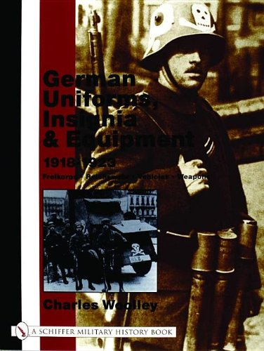 9780764316630: German Uniforms, Insignia & Equipment 1918-1923: Freikorps, Reichswehr, Vehicles, Weapons (Schiffer Military History)