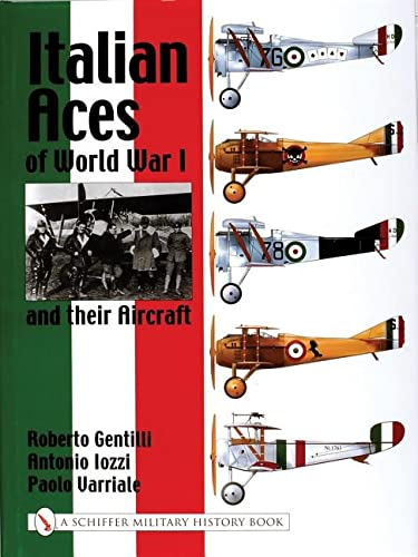 Italian Aces of World War I and Their Aircraft: Gentilli, Roberto; Varriale, Paolo; Iozzi, Antonio