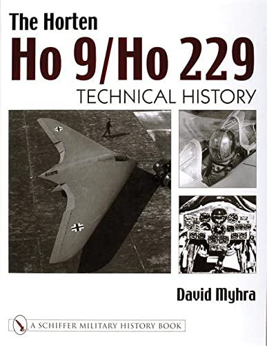 The Horten Ho 9/Ho 229: Technical History: David Myhra