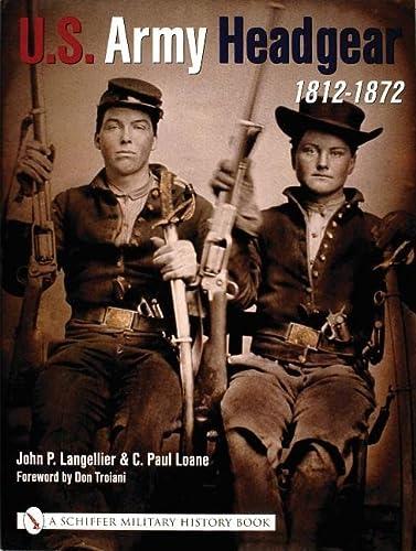 U.S.Army Headgear 1812-1872 (Hardback): John P. Langellier