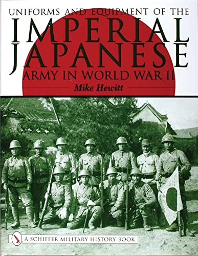 9780764316807: Uniforms and Equipment of the Imperial Japanese Army in World War II