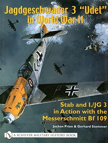 Jagdgeschwader 3: Stab and I/JG 3 in Action with the Messerschmitt Bf 109 (Hardback): Jochen ...