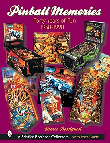 9780764316876: Pinball Memories: Forty Years of Fun, 1958-1998 (Schiffer Book for Collectors)