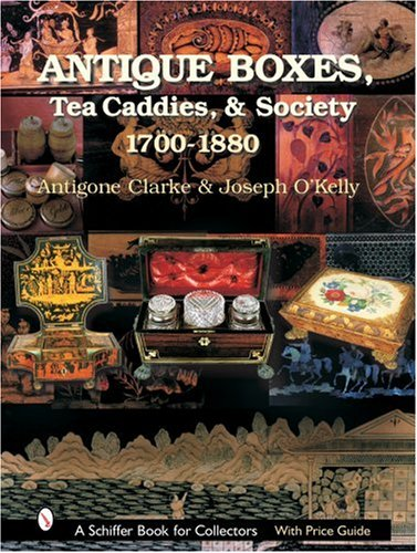 9780764316883: Antique Boxes, Tea Caddies, & Society 1700-1880