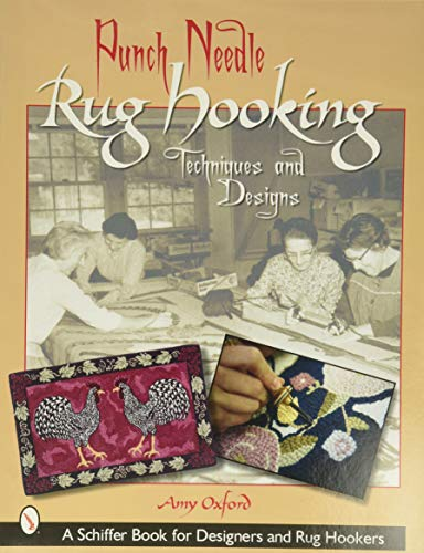 9780764316890: Punch Needle Rug Hooking: Techniques and Designs (Schiffer Book for Designers and Rug Hookers)