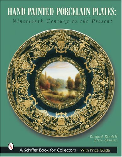 9780764316920: Hand Painted Porcelain Plates: Nineteenth Century to the Present