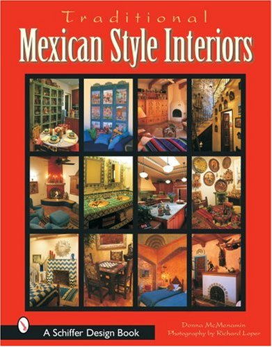 9780764316937: Traditional Mexican Style Interiors (Schiffer Design Book)