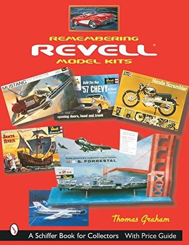 9780764316968: Remembering Revell Model Kits (Schiffer Book for Collectors)