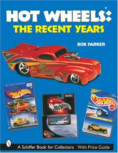 9780764316999: Hot Wheels the Recent Years (Schiffer Book for Collectors)