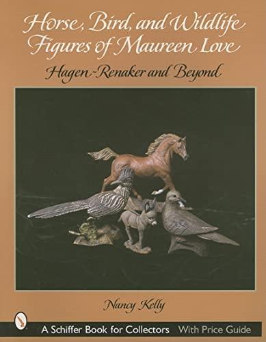 9780764317057: Horse, Bird, And Wildlife Figures of Maureen Love: Hagen-renaker And Beyond (Schiffer Book for Collectors)