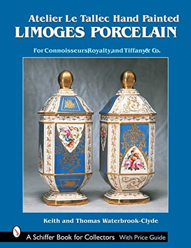 9780764317088: Atelier Le Tallec Hand Painted Limoges Porcelain (Schiffer Book for Collectors)